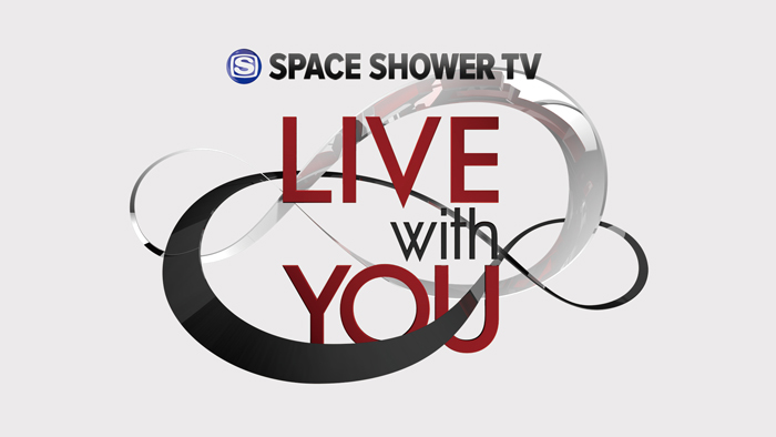 "SPACE-SHOWER-TV-""LIVE-with-YOU"""