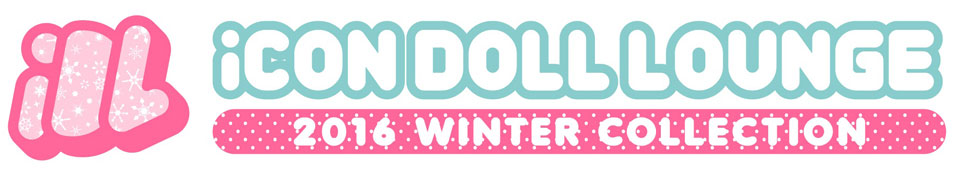 iCON DOLL LOUNGE ~2016WINTER COLLECTION~
