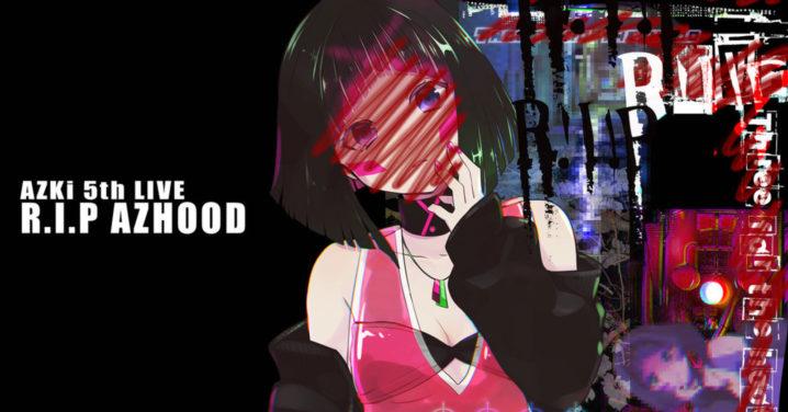 VTuber・バーチャルシンガーAZKi、初の配信限定・ワンマンライブ『AZKi 5th LIVE R.I.P AZHOOD』で全26曲熱演、圧倒的パフォーマンスを披露!<オフィシャルライブレポート>