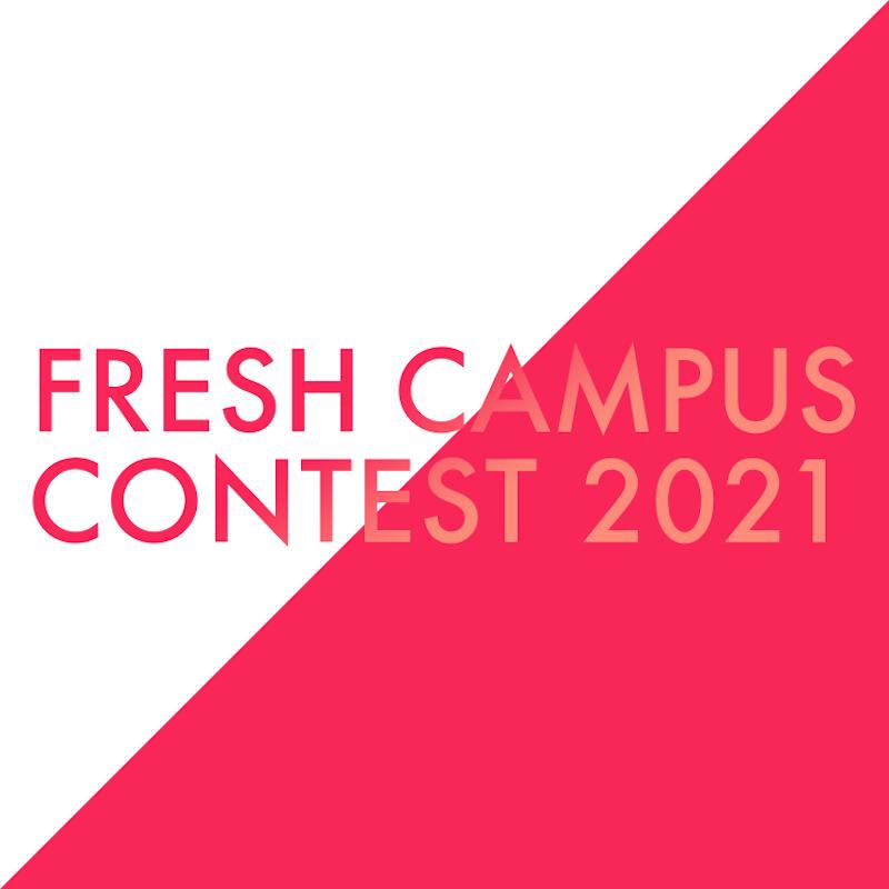FRESH CAMPUS CONTEST 2021